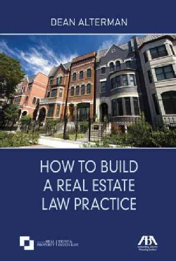 How to Build a Real Estate Law Practice (Paperback)