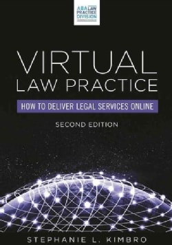 Virtual Law Practice: How to Deliver Legal Services Online (Paperback)
