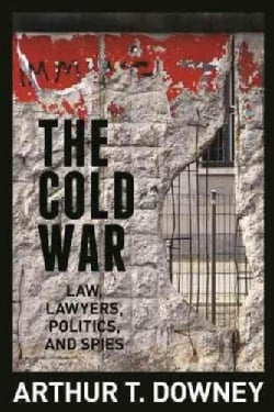 The Cold War: Law, Lawyers, Spies and Crises (Hardcover)