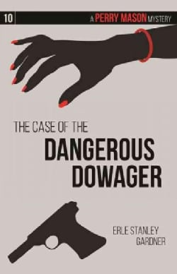 The Case of the Dangerous Dowager (Paperback)