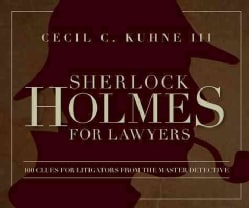 Sherlock Holmes for Lawyers: 100 Clues for Litigators from the Master Detective (Paperback)