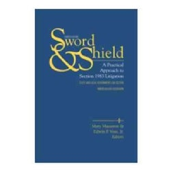 Sword and Shield: A Practical Approach to Section 1983 Litigation (Paperback)
