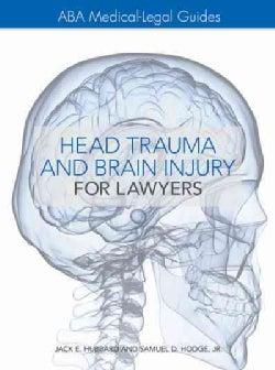 The Aba Medical-legal Guides: Head Trauma and Brain Injury for Lawyers (Hardcover)