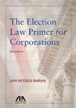 Election Law Primer for Corporations (Paperback)