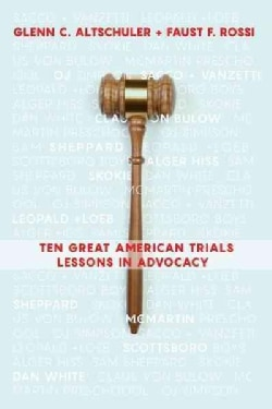 Ten Great American Trials: Lessons in Advocacy (Paperback)