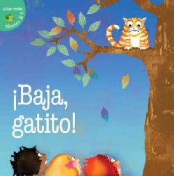 Baja, gatito / Kitty Come Down (Hardcover)