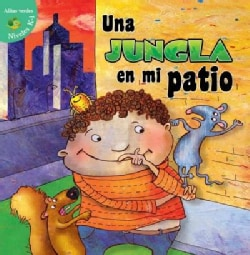 Una jungla en mi patio / The Jungle in My Yard (Hardcover)