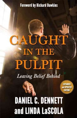 Caught in the Pulpit: Leaving Belief Behind (Paperback)