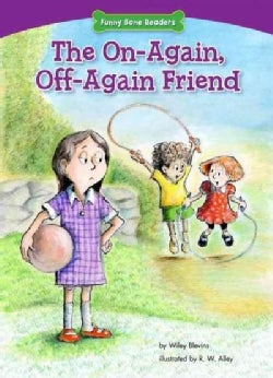 The On-Again, Off-Again Friend: Standing Up for Friends (Paperback)