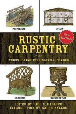 Rustic Carpentry: Woodworking With Natural Timber (Hardcover)
