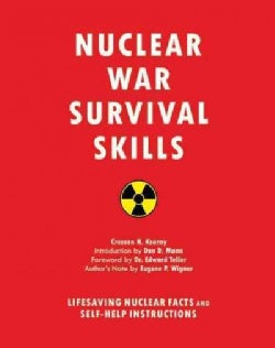 Nuclear War Survival Skills: Lifesaving Nuclear Facts and Self-Help Instructions (Paperback)