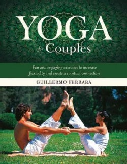 Yoga for Couples: Fun and Engaging Exercises to Increase Flexibility and Create a Spiritual Connection (Hardcover)