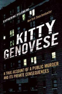 Kitty Genovese: A True Account of a Public Murder and Its Private Consequences (Paperback)