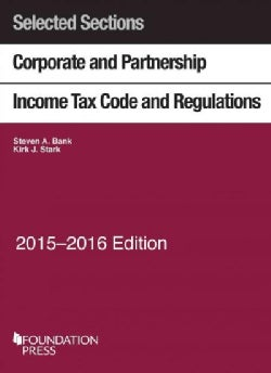 Selected Sections Corporate and Partnership Income Tax Code and Regulations: 2015-2016 (Paperback)