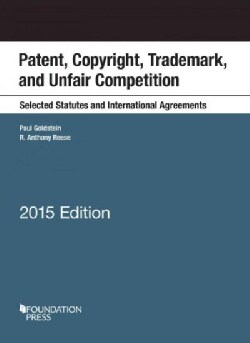 Patent, Copyright, Trademark, Unfair Competition, Selected Statutes International Agreements (Paperback)