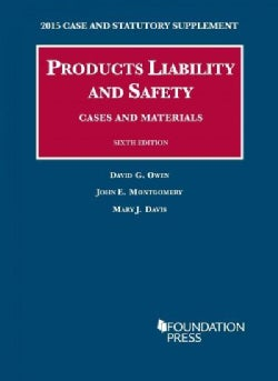 Products Liability and Safety, Cases and Materials: 2015 Case and Statutory Supplement (Paperback)