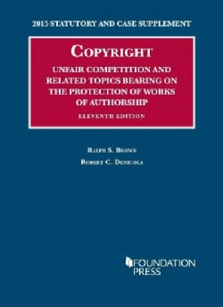 Copyright, Unfair Competition and Related Topics: 2015 Statutory Supplement (Paperback)