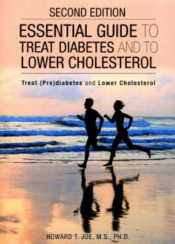 Essential Guide to Treat Diabetes and to Lower Cholesterol: Treat Prediabetes and Lower Cholesterol (Paperback)
