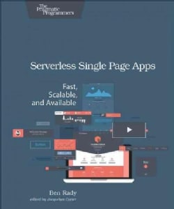 Serverless Single Page Apps: Fast, Scalable, and Available (Paperback)