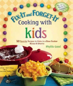Fix-It and Forget-It Cooking With Kids: 50 Favorite Recipes to Make in a Slow Cooker (Hardcover)