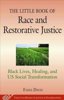 The Little Book of Race and Restorative Justice: Black Lives, Healing, and Us Social Transformation (Paperback)