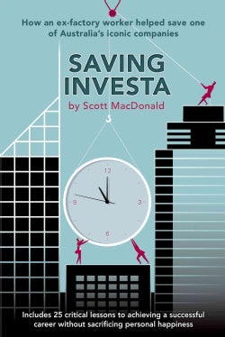 Saving Investa: How an Ex-Factory Worker Helped Save One of Australia's Iconic Companies (Paperback)