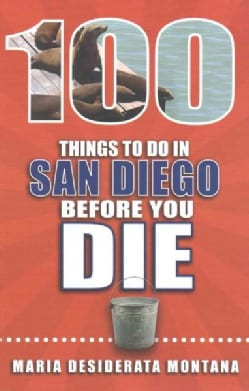 100 Things to Do in San Diego Before You Die (Paperback)