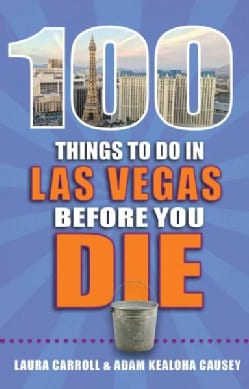 100 Things to Do in Las Vegas Before You Die (Paperback)
