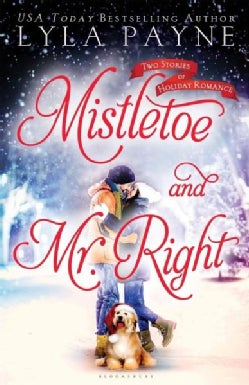 Mistletoe and Mr. Right: Two Stories of Holiday Romance (Paperback)