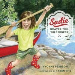 Sadie Braves the Wilderness (Hardcover)