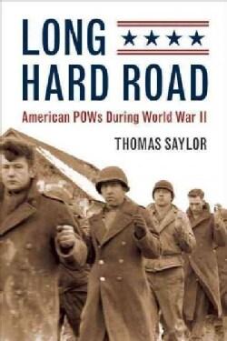 Long Hard Road: American Pows During World War II (Paperback)