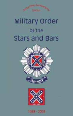 Military Order of the Stars and Bars 1938-2003 (Hardcover)