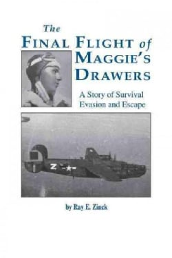 Final Flight of Maggies's Drawer: A Story of Survival Evasion and Escape (Paperback)
