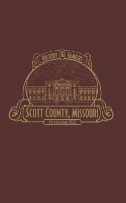 Scott County, Mo: History & Families (Paperback)