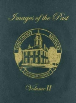 Todd County, Kentucky Pictorial History: Images of the Past (Paperback)