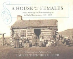A House Full of Females: Plural Marriage and Women's Rights in Early Mormonism, 1835-1870 (CD-Audio)