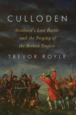 Culloden: Scotland's Last Battle and the Forging of the British Empire (Hardcover)