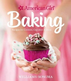 American Girl Baking: Recipes for Cookies, Cupcakes & More (Hardcover)