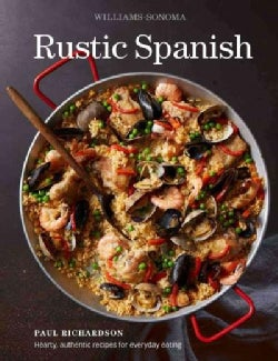 Williams-Sonoma Rustic Spanish: Simple, Authentic Recipes for Everyday Cooking (Hardcover)