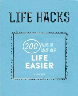 Life Hacks: 200 Things That Make Your Life Easier (Paperback)