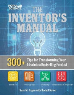 The Total Inventors Manual: Transform Your Idea into a Top-Selling Product (Hardcover)