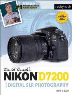 David Busch's Nikon D7200 Guide to Digital SLR Photography (Paperback)