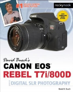 David Busch's Canon Eos Rebel T7i/800d Guide to Digital Slr Photography (Paperback)
