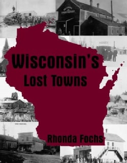 Wisconsin's Lost Towns (Paperback)