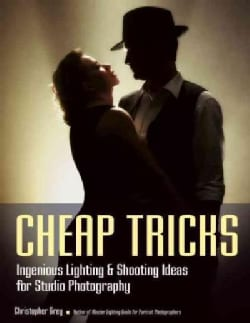 Cheap Tricks: Ingenious Lighting & Shooting Ideas for Studio Photography (Paperback)