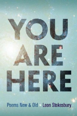 You Are Here: Poems New & Old (Paperback)