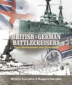 British & German Battlecruisers: Their Development and Operations (Hardcover)