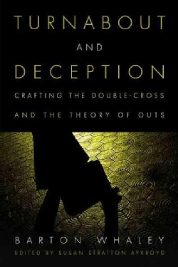 Turnabout and Deception: Crafting the Double-cross and the Theory of Outs (Hardcover)