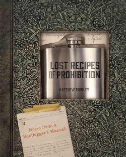 Lost Recipes of Prohibition: Notes from a Bootlegger's Manual (Paperback)