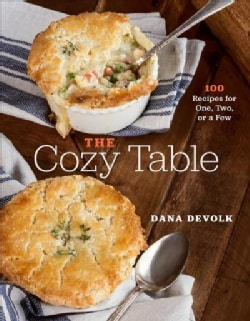 The Cozy Table: 100 Recipes for One, Two, or a Few (Hardcover)